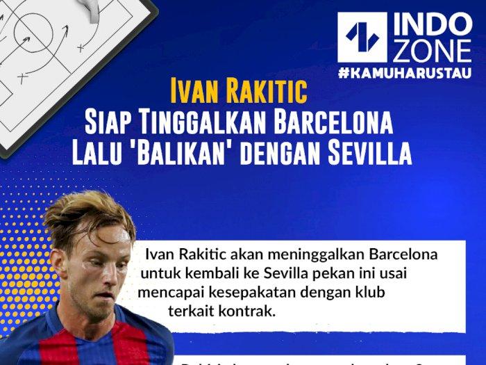 Ivan Rakitic Siap Tinggalkan Barcelona Lalu 'Balikan' dengan Sevilla
