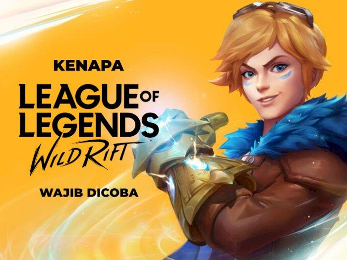 5 Alasan Kenapa Kalian Harus Main League of Legends: Wild Rift!