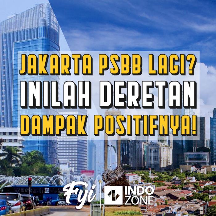 Jakarta PSBB Lagi? Inilah Deretan Dampak Positifnya