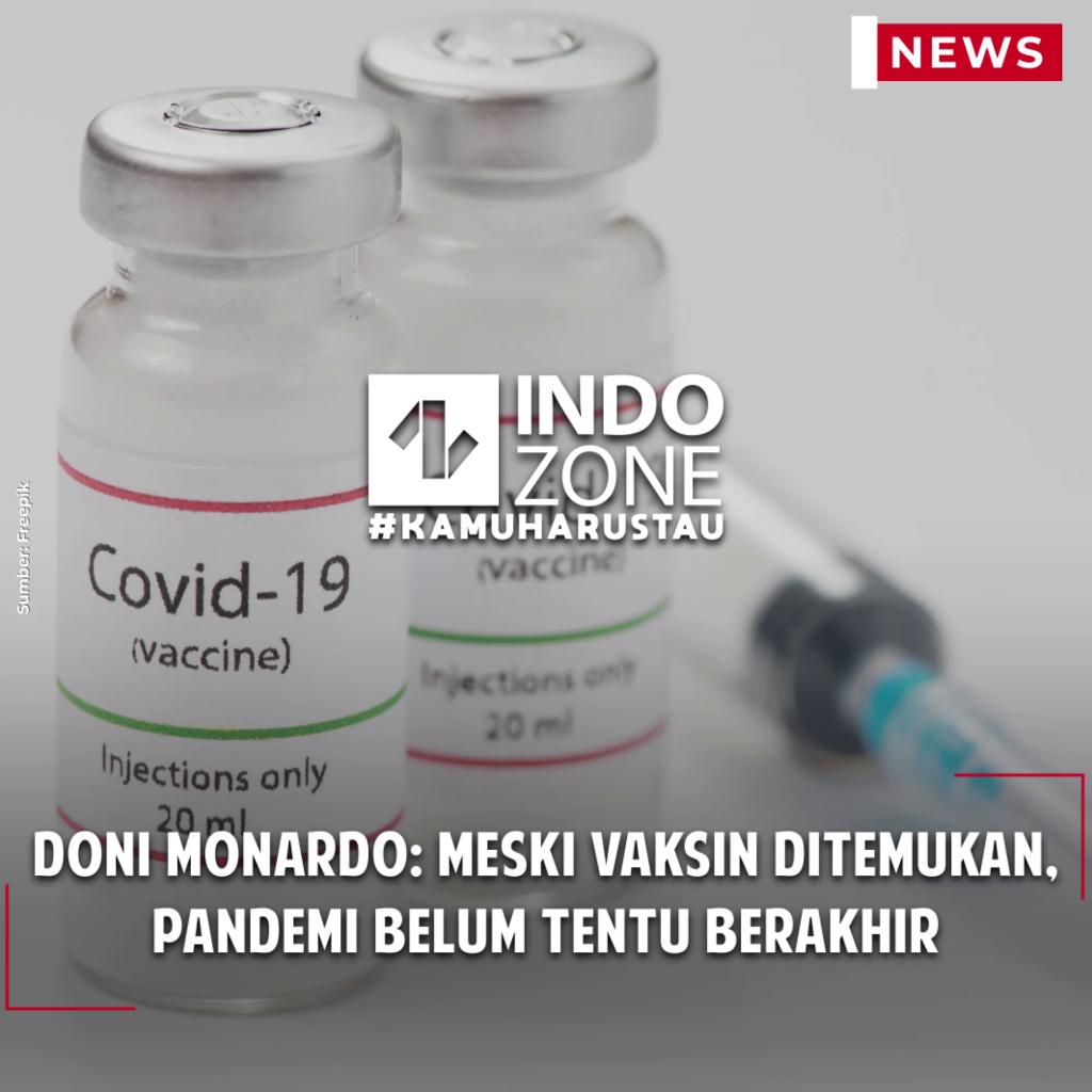 Doni Monardo: Meski Vaksin Ditemukan, Pandemi Belum Tentu Berakhir