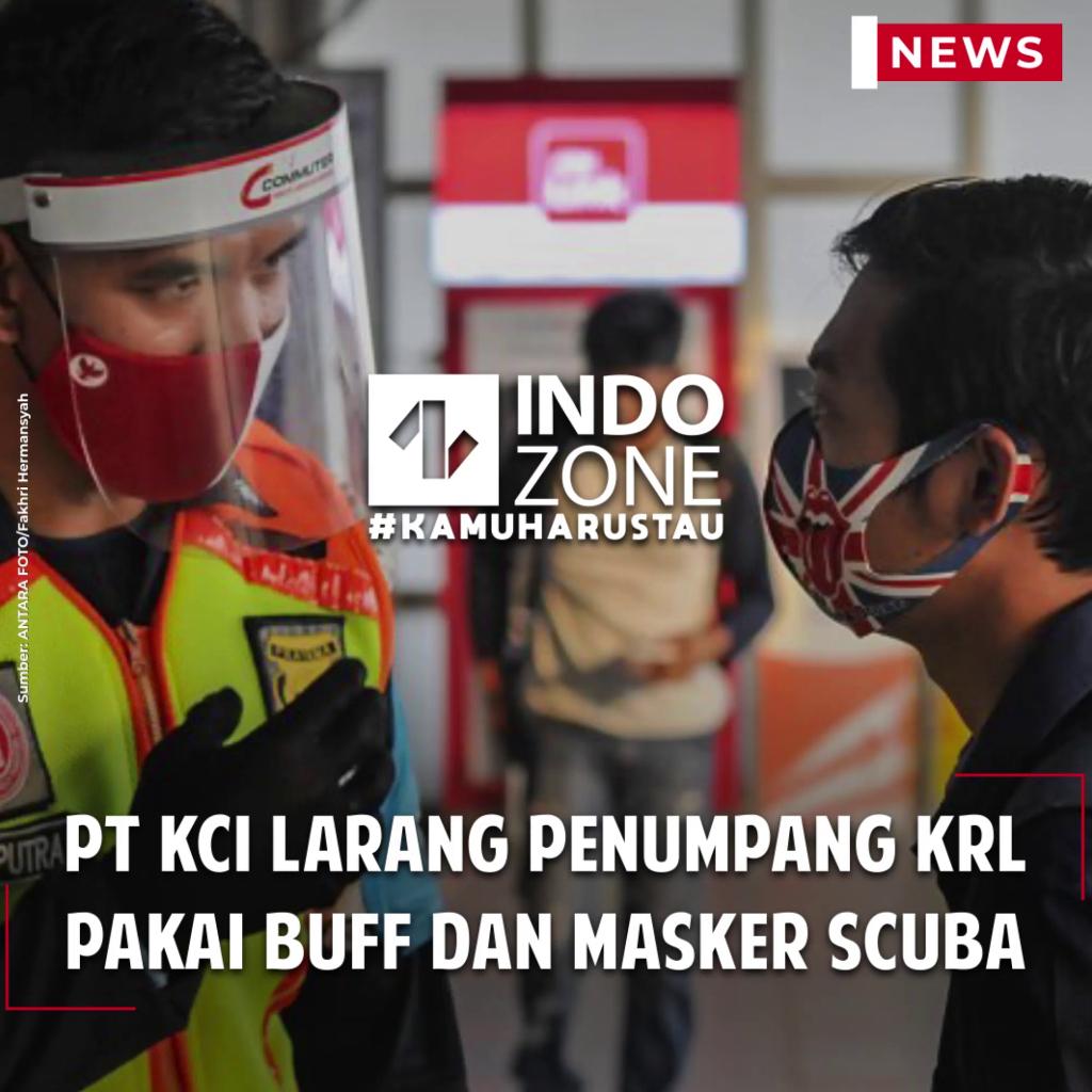 PT KCI Larang Penumpang KRL Pakai Buff dan Masker Scuba