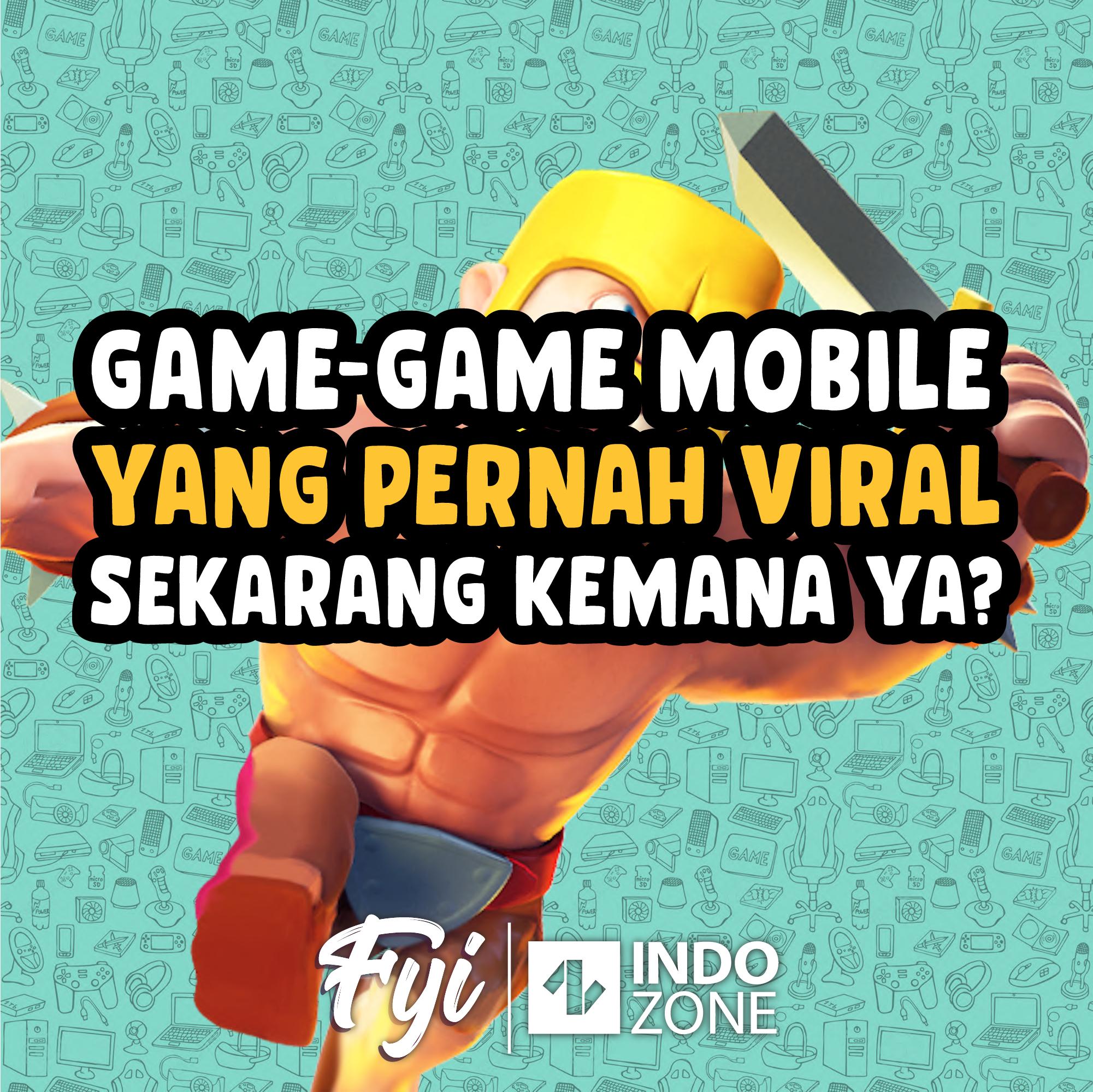 Game-Game Mobile yang Pernah Viral, Sekarang Kemana Ya?