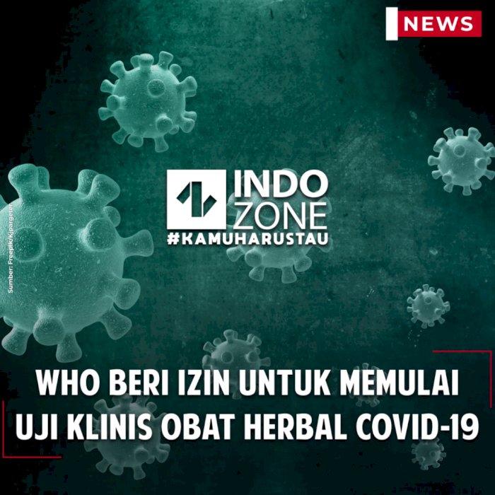 WHO Beri Izin untuk Memulai Uji Klinis Obat Herbal COVID-19
