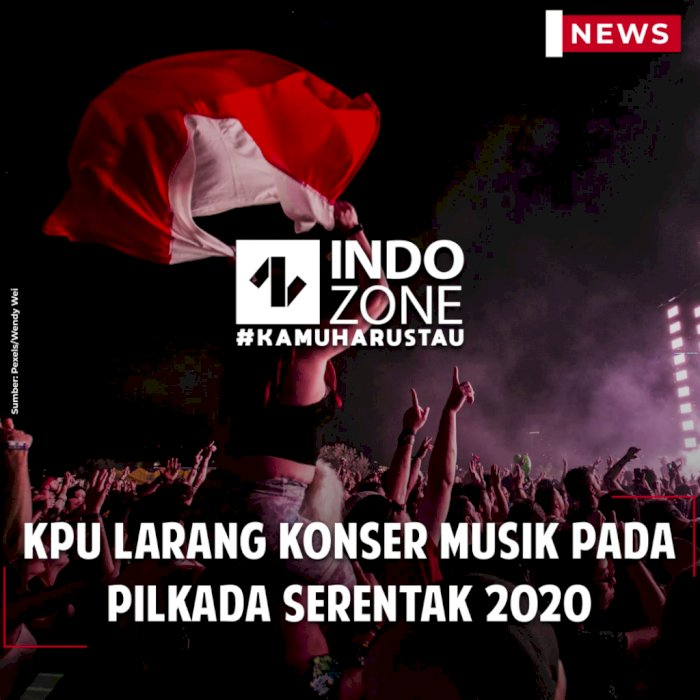 KPU Larang Konser Musik pada Pilkada Serentak 2020