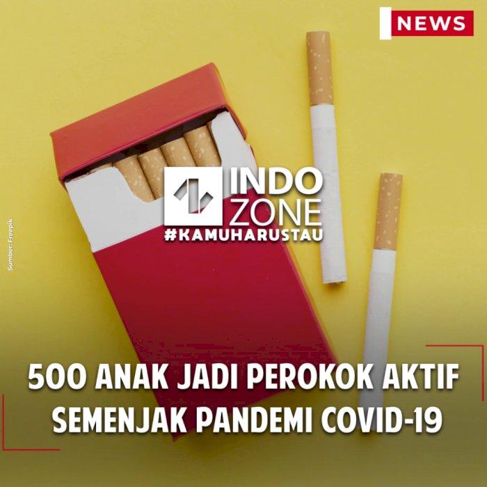 500 Anak Jadi Perokok Aktif Semenjak Pandemi COVID-19