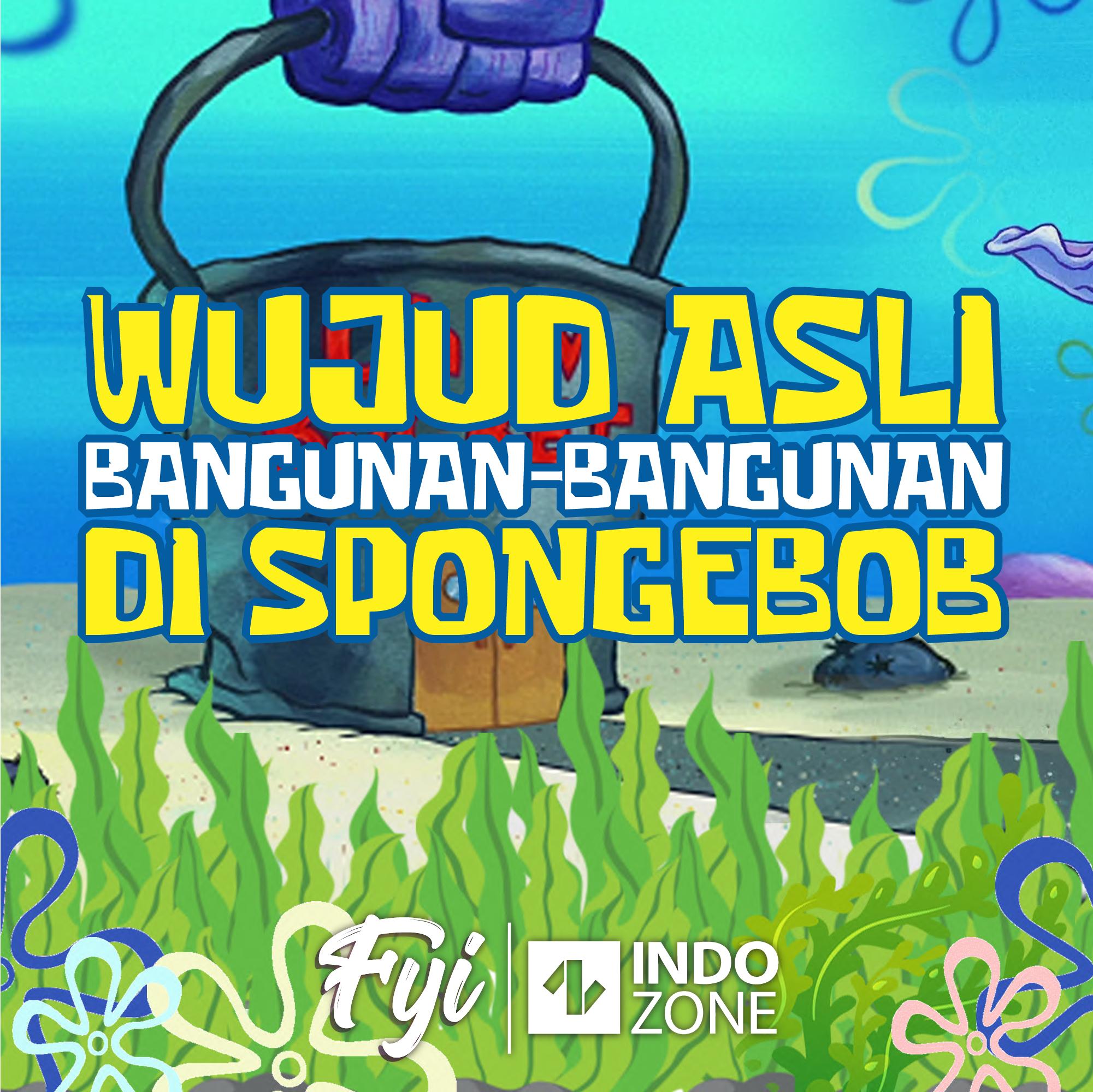 Wujud Asli Bangunan-Bangunan di Spongebob