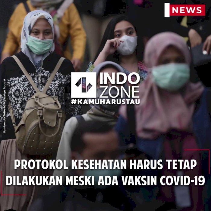 Protokol Kesehatan Harus Tetap Dilakukan meski Ada Vaksin Covid-19