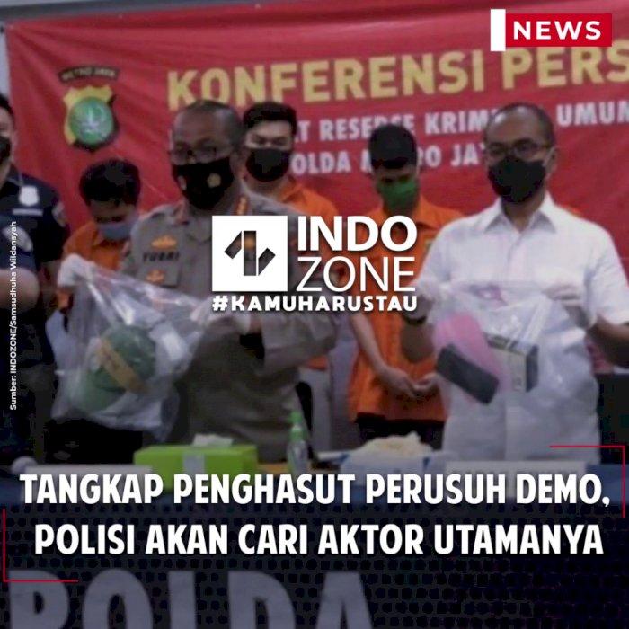Tangkap Penghasut Perusuh Demo,  polisi akan Cari Aktor Utamanya