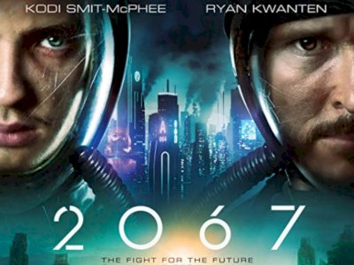 "Sinopsis ""2067 (2020)"" - Perjalanan Masa Depan untuk Selamatkan Dunia yang Sekarat"