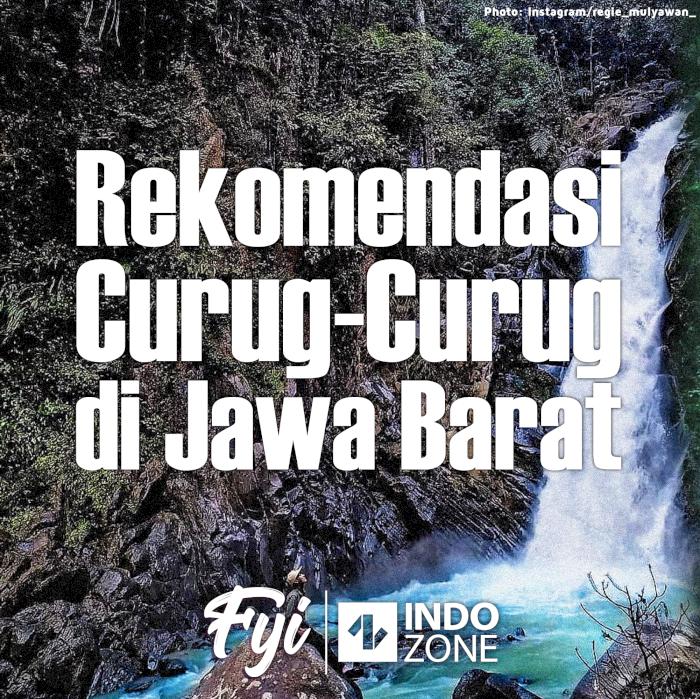 Rekomendasi Curug-Curug di Jawa Barat