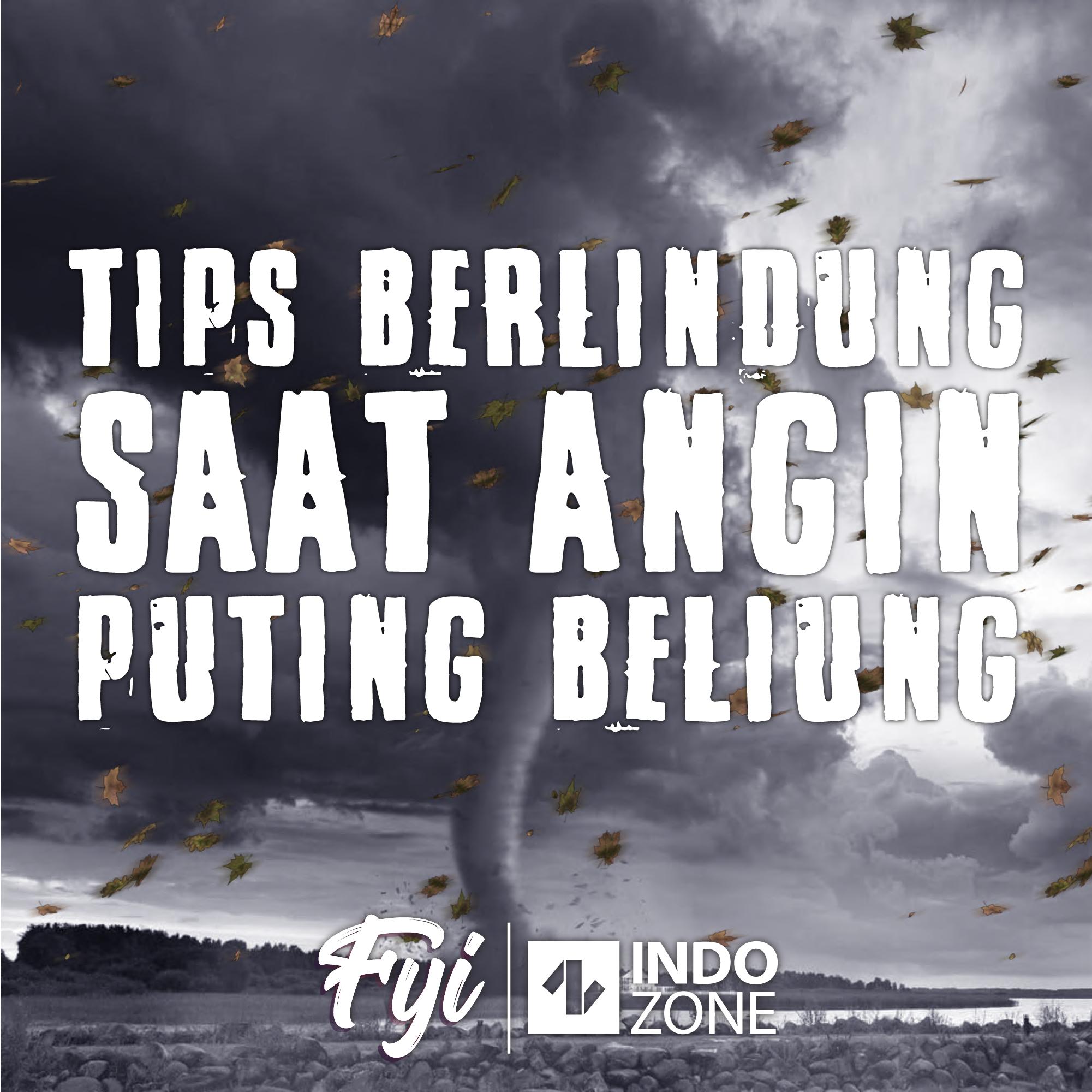 Tips Berlindung Saat Angin Puting Beliung