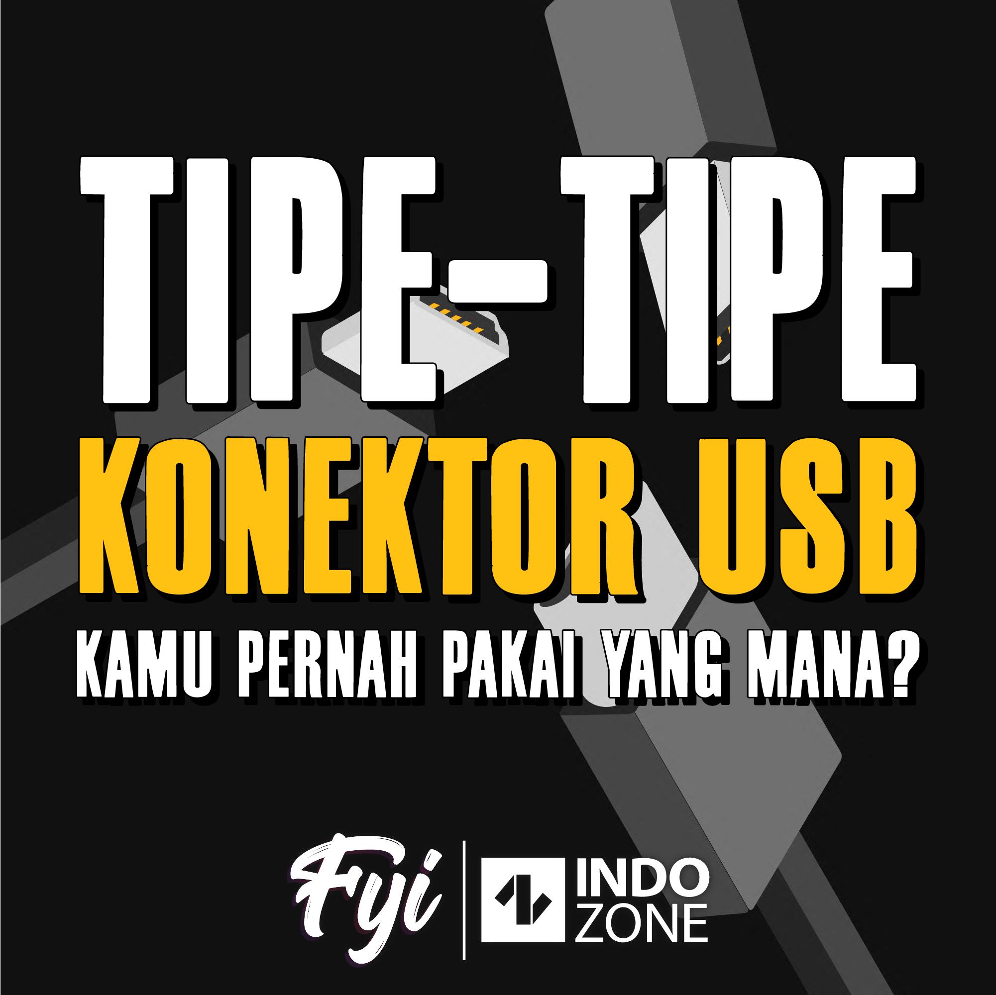 Tipe-Tipe Konektor USB, Kamu Pernah Pakai yang Mana?