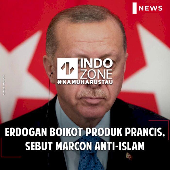 Erdogan Boikot Produk Prancis, Sebut Macron Anti-Islam