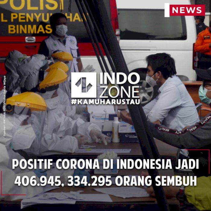 Positif Corona di Indonesia Jadi 406.945, 334.295 Orang Sembuh