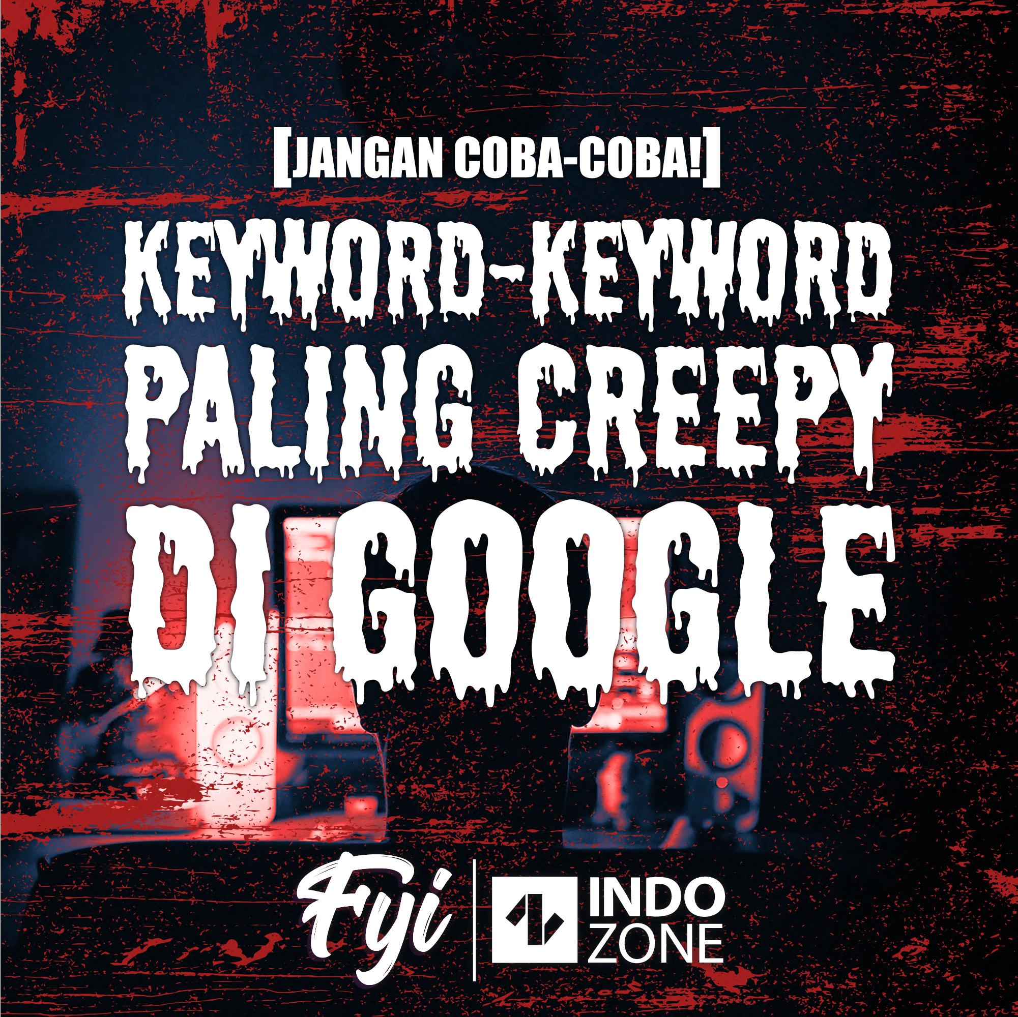 Keyword-Keyword Paling Creepy di Google