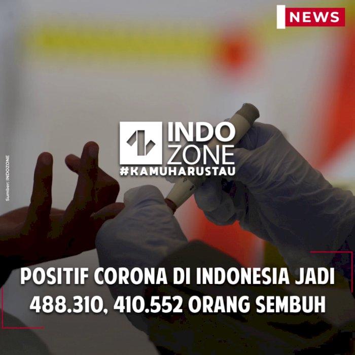 Positif Corona di Indonesia Jadi 488.310, 410.552 Orang Sembuh