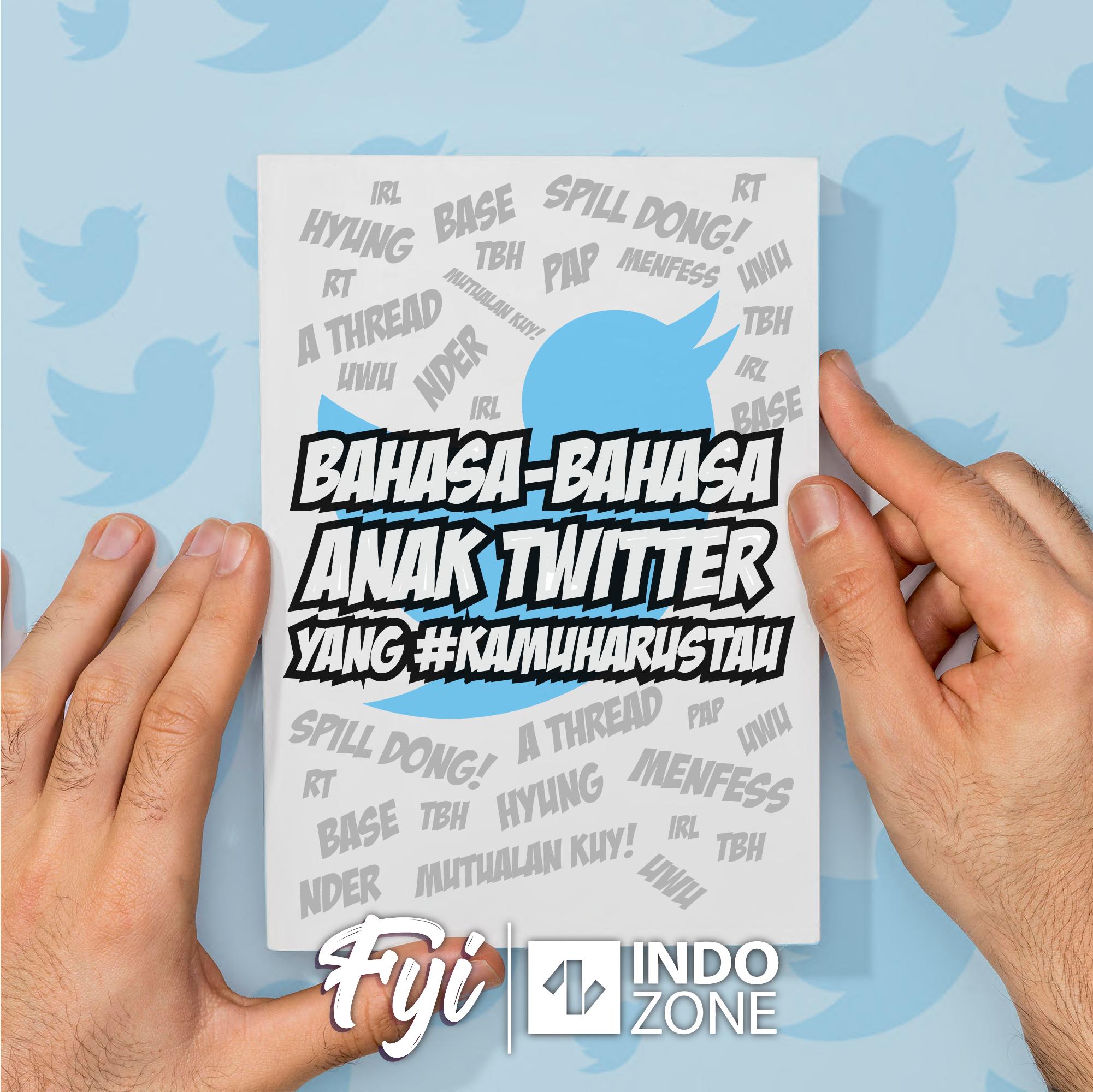Bahasa-Bahasa Anak Twitter yang #KAMUHARUSTAU