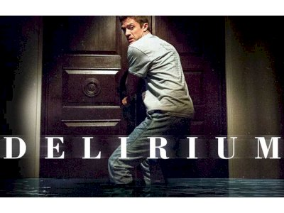 Sinopsis 'Delirium (2018)'- Film Horor Psikologis Seorang Penderita Gangguan Mental