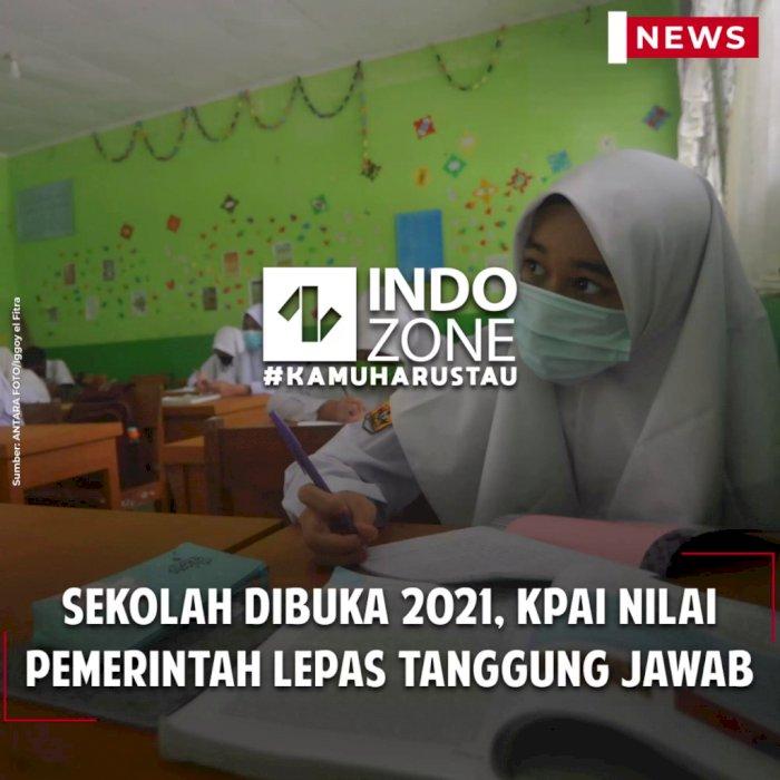 Sekolah Dibuka 2021, KPAI Nilai Pemerintah Lepas Tanggung Jawab