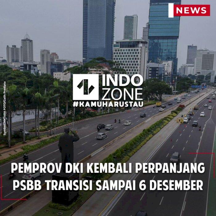 Pemprov DKI Kembali Perpanjang PSBB Transisi sampai 6 Desember