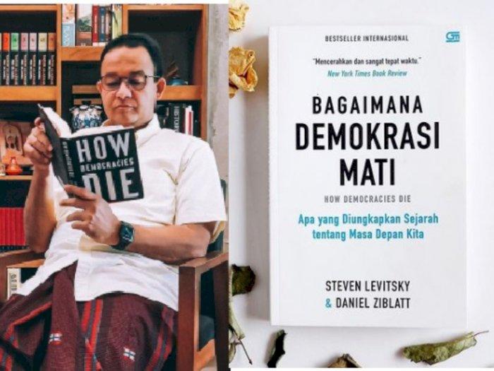 Mengenal Buku 'How Democracies Die' Karya 2 Professor Harvard yang Dibaca Anies Baswedan