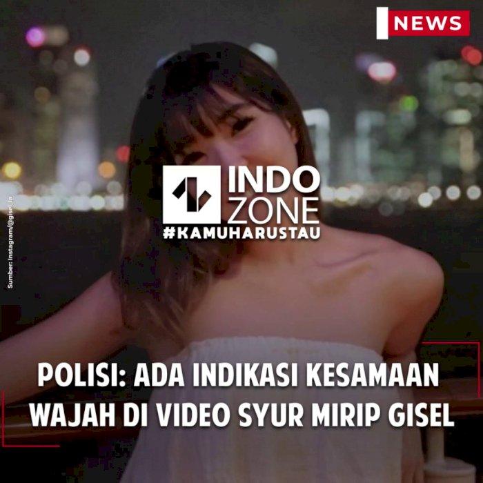 Polisi: Ada Indikasi Kesamaan  Wajah di Video Syur Mirip Gisel