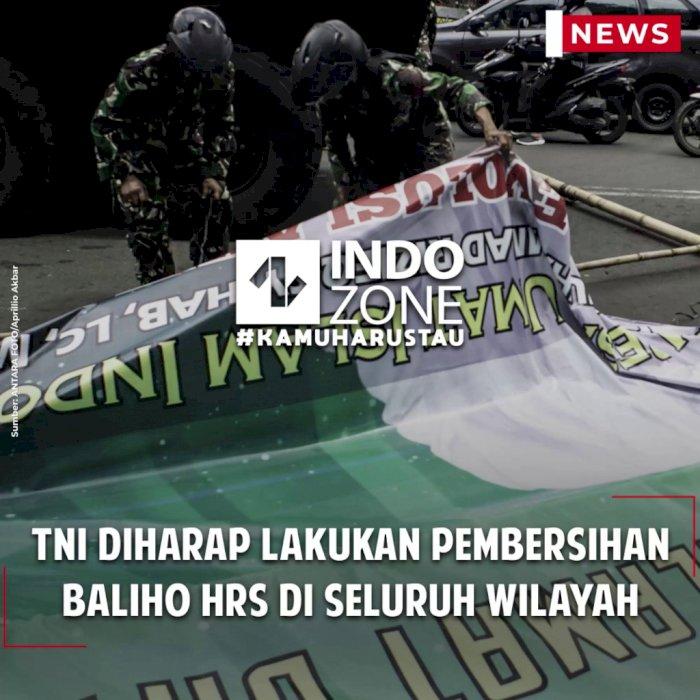 TNI Diharap Lakukan Pembersihan Baliho HRS di Seluruh Wilayah