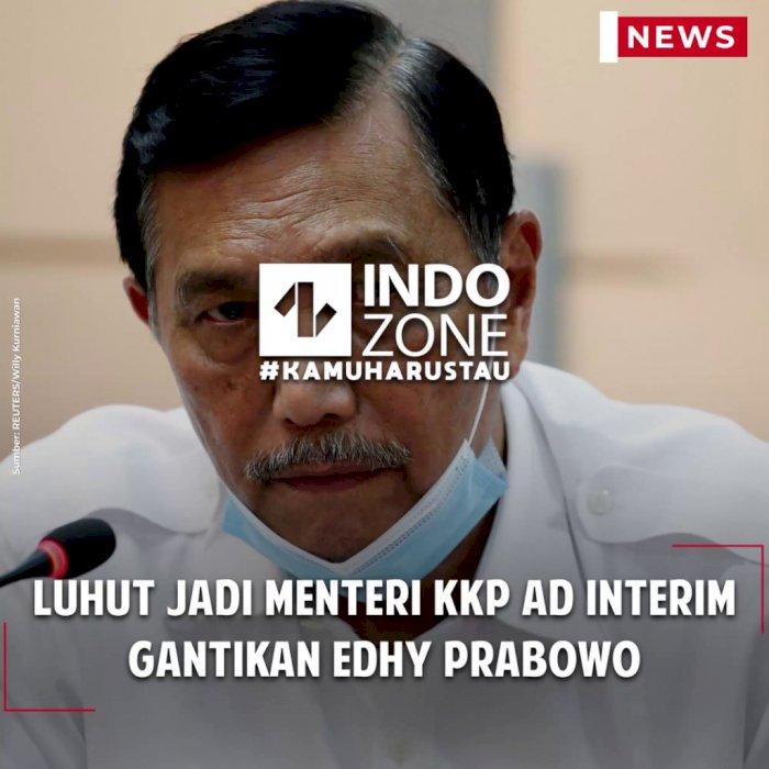 Luhut Jadi Menteri KKP Ad Interim Gantikan Edhy Prabowo