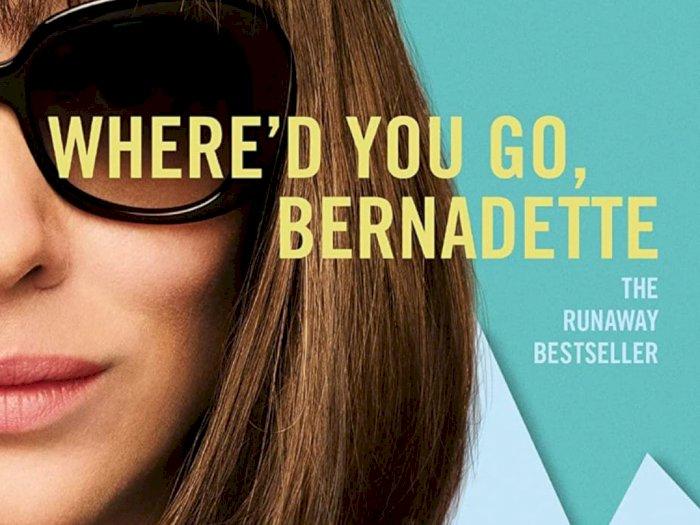 Sinopsis 'Where'd You Go, Bernadette (2019)' - Petualangan Epik Seorang Ibu Rumah Tangga