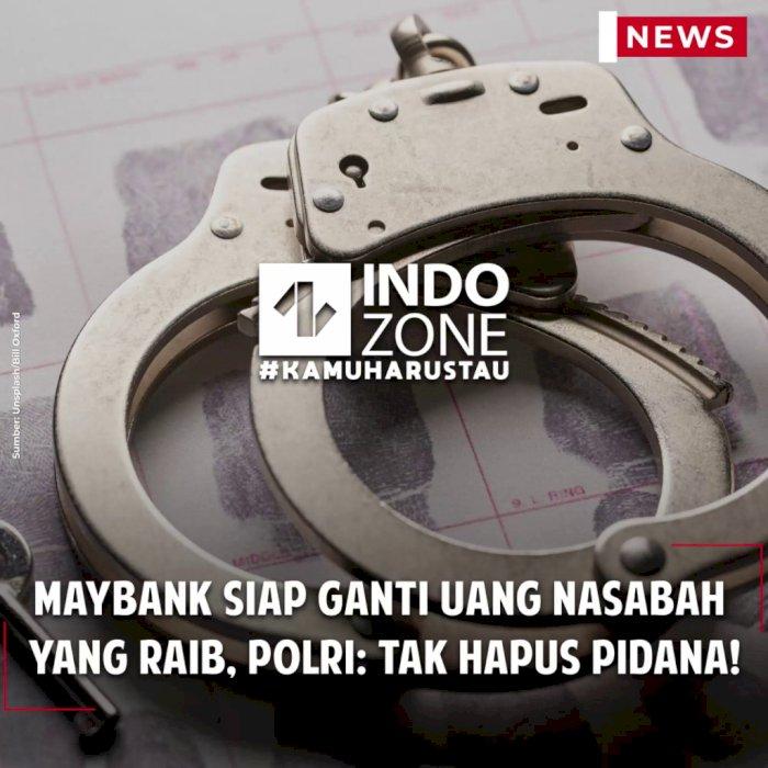 Maybank Siap Ganti Uang Nasabah yang Raib, Polri: Tak Hapus Pidana!