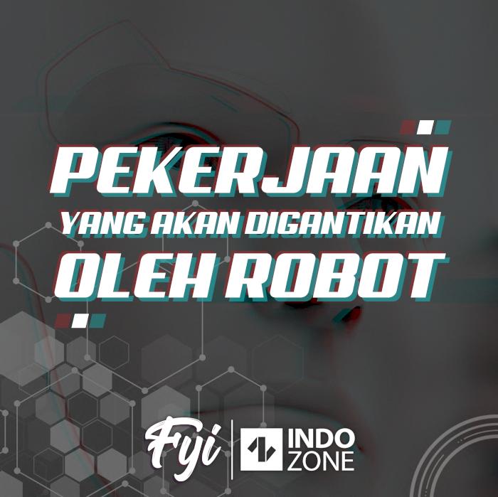 Pekerjaan yang Akan Digantikan oleh Robot