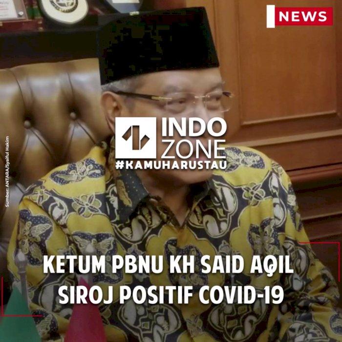 Ketum PBNU KH Said Aqil Siroj Positif Covid-19