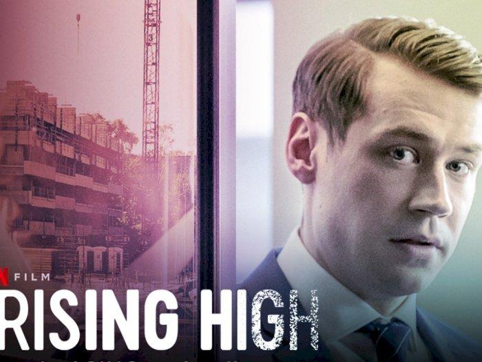 Sinopsis 'Rising High (2020)' - Kekayaan Luar Biasa Dua Penipu Ulung Real Estate