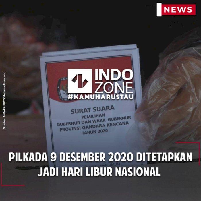 Pilkada 9 Desember 2020 Ditetapkan Jadi Hari Libur Nasional