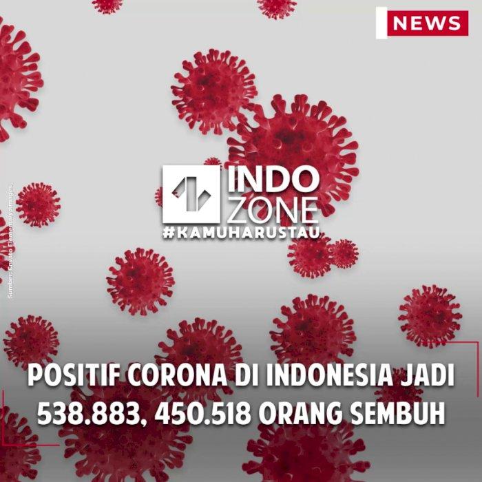 Positif Corona di Indonesia Jadi 538.883, 450.518 Orang Sembuh