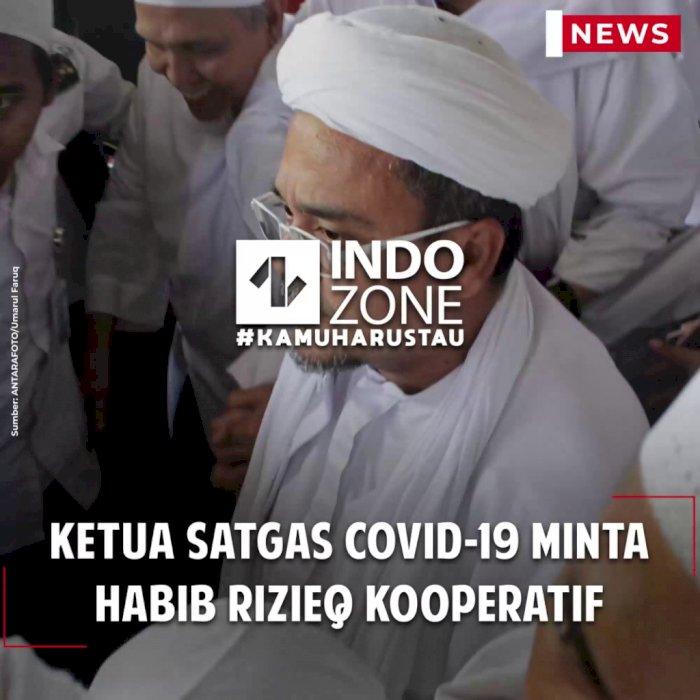Ketua Satgas COVID-19 Minta Habib Rizieq Kooperatif