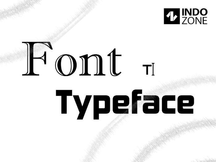 Apa Perbedaan Antara Font dengan Typeface, Apakah Keduanya Berbeda?