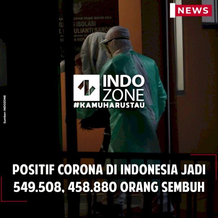 Positif Corona di Indonesia Jadi 549.508, 458.880 Orang Sembuh