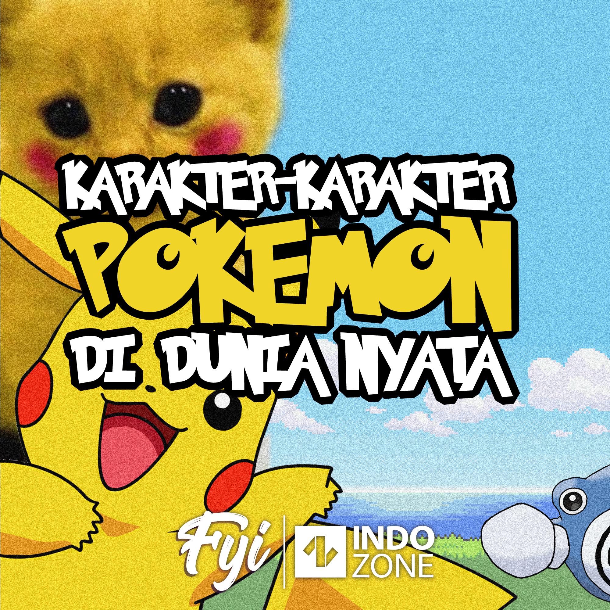 Karakter-Karakter Pokemon di Dunia Nyata