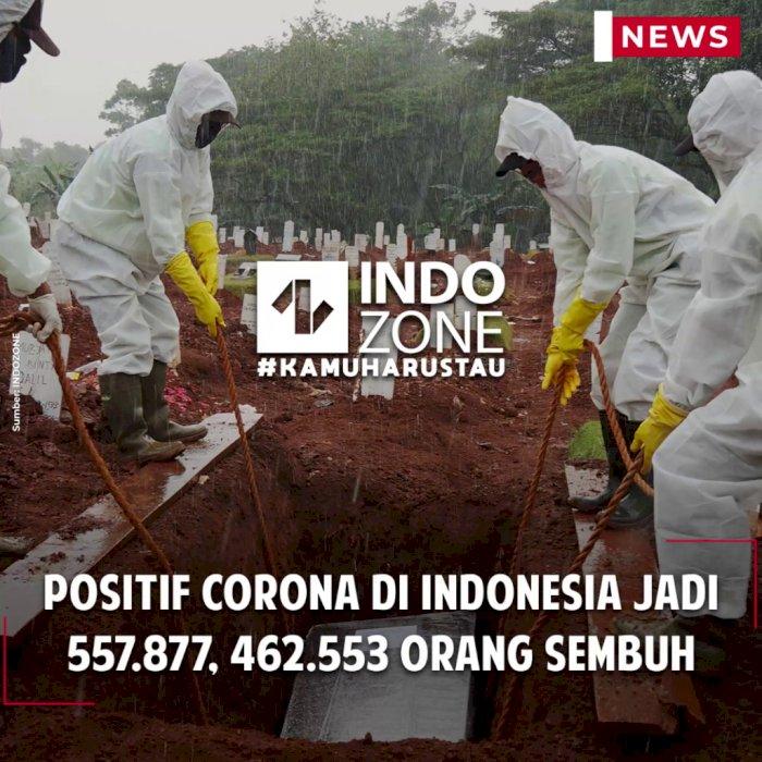Positif Corona di Indonesia Jadi 557.877, 462.553 Orang Sembuh