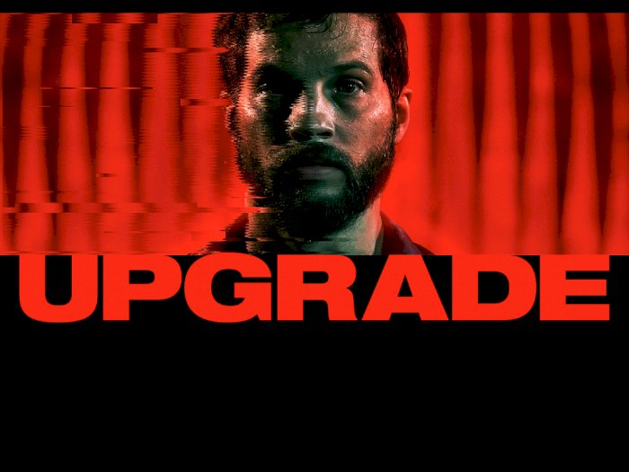 Sinopsis  'Upgrade (2018)' -  Ketika Sebuah Chip Ubah Pria Jadi Mesin Pembunuh