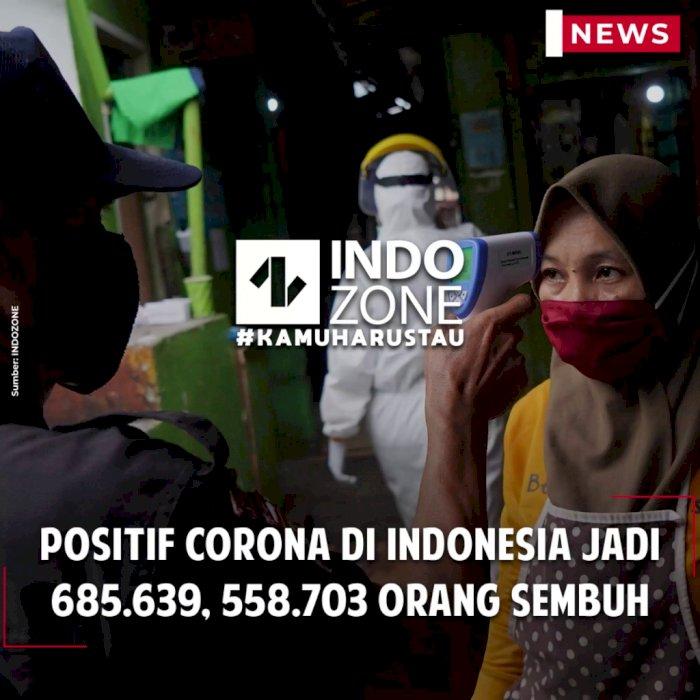 Positif Corona di Indonesia Jadi 685.639, 558.703 Orang Sembuh