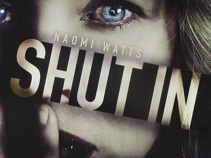 Sinopsis 'Shut In (2016)' - Film Horor Penuh Ketegangan Naomi Watts