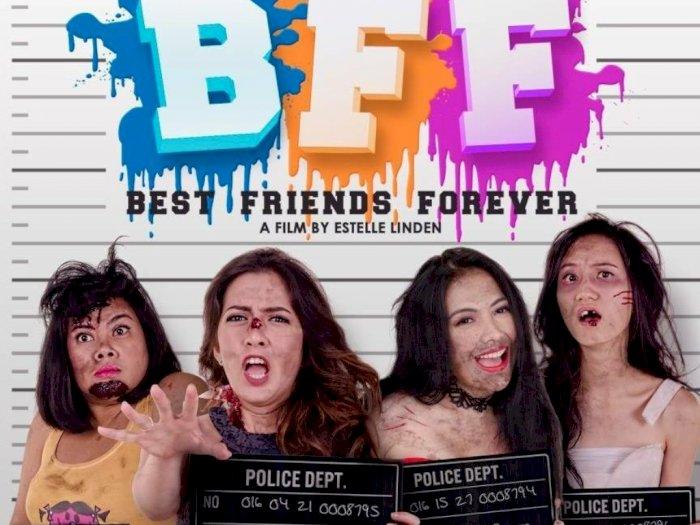 Sinopsis ' B.F.F. Best Friends Forever (2017)' -  Mencari Pujaan Hati yang Jadi Malapetaka