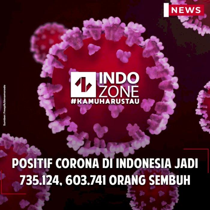 Positif Corona di Indonesia Jadi 735.124, 603.741 Orang Sembuh