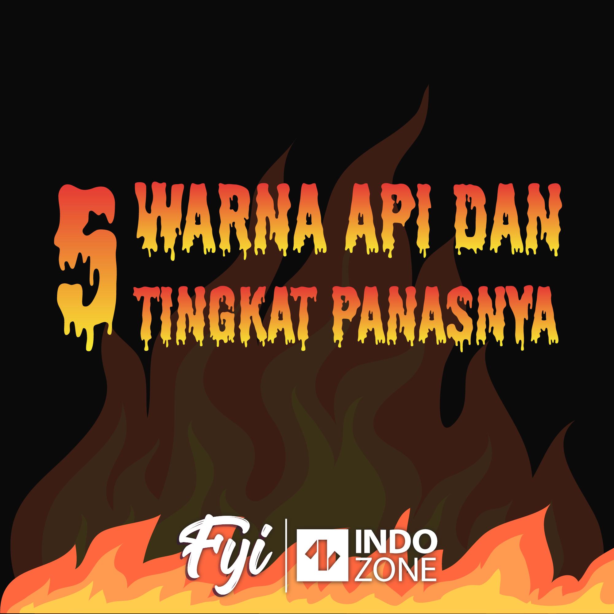 5 Warna Api dan Tingkat Panasnya