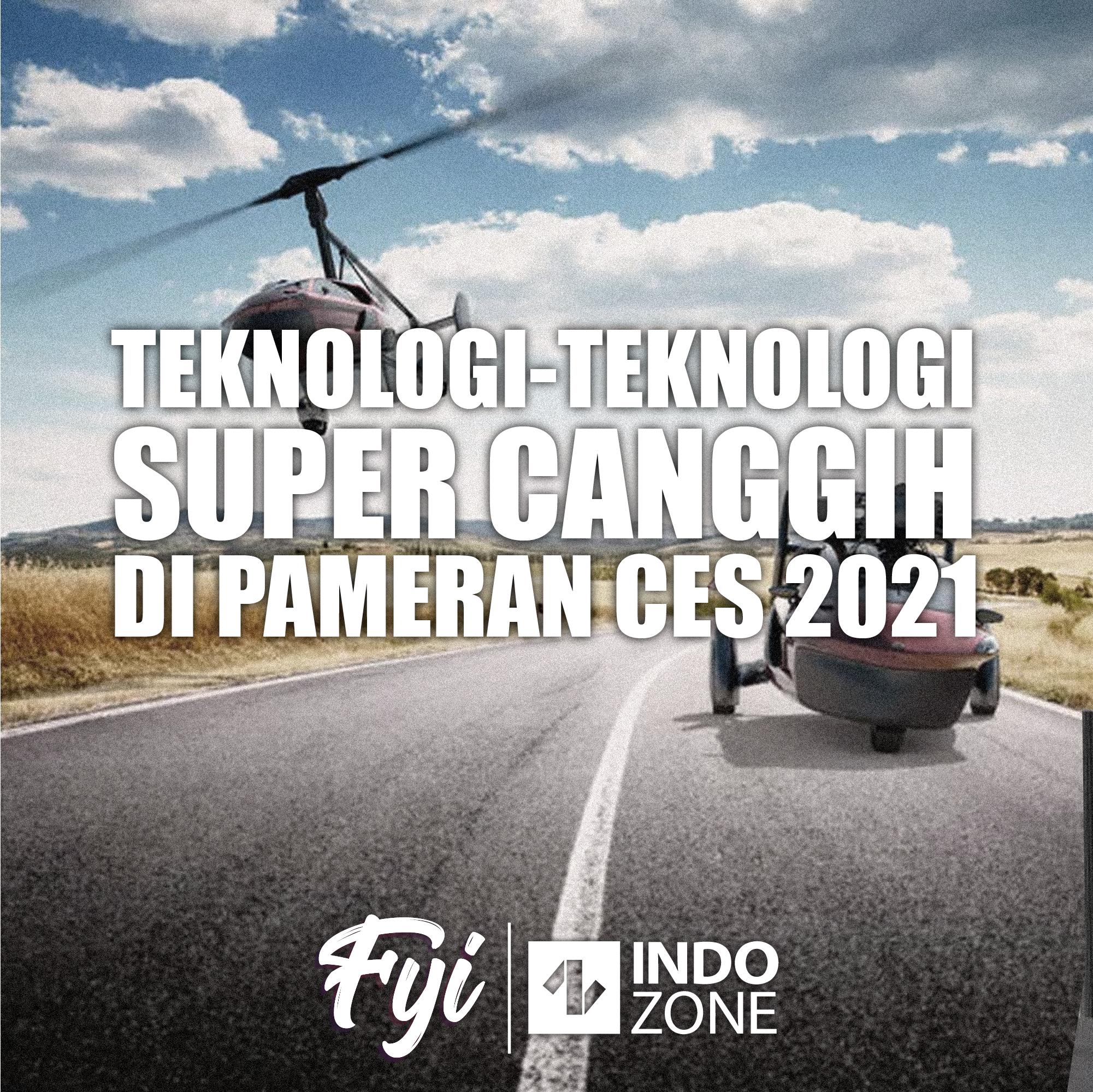 Teknologi-Teknologi Super Canggih di Pameran CES 2021