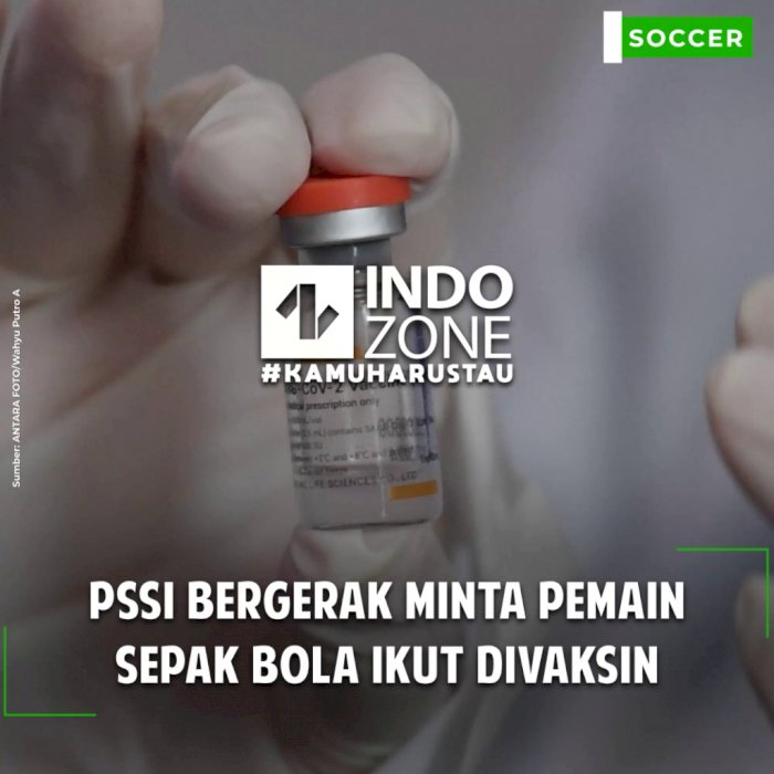 PSSI Ajukan Permintaan Vaksinasi Terhadap Pemain Sepak Bola