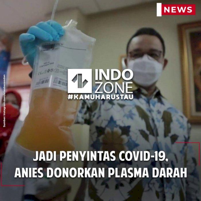 Jadi Penyintas Covid-19, Anies donorkan Plasma Darah