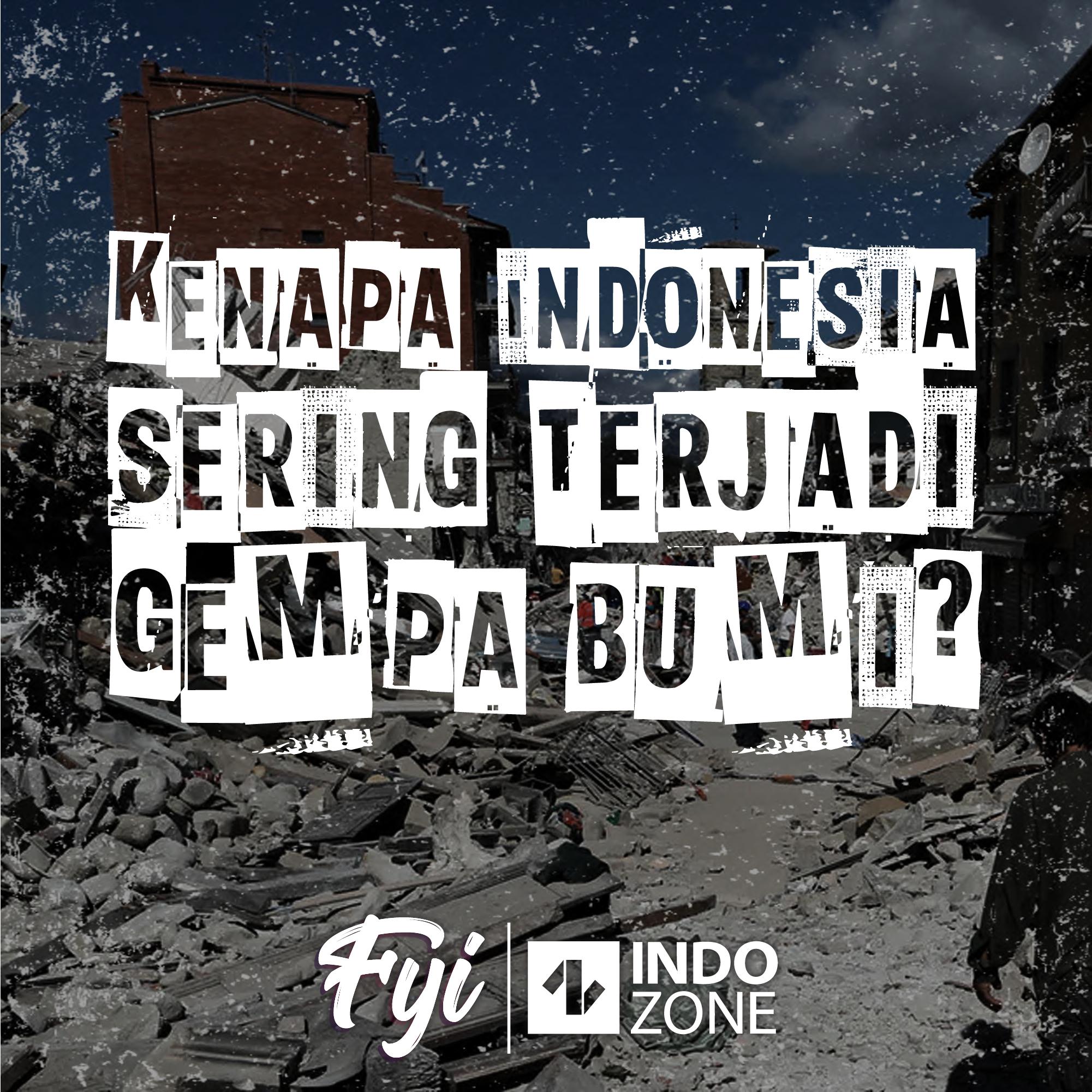 Kenapa Indonesia Sering Terjadi Gempa Bumi?